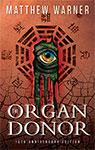 The Organ Donor: 15th Anniversary Edition