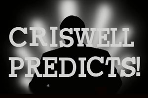 Criswell Predicts!