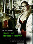 Dr. Ella Mental's Mad Lab Picture Show