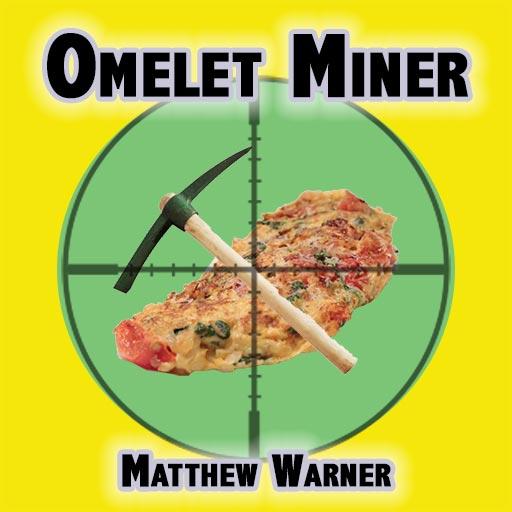Omelet Miner